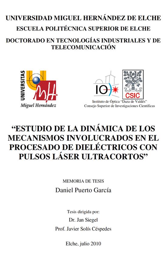Estudio de la dinámica de los mecanismos involucrados en el procesado de dieléctricos con pulsos láser ultracortos
