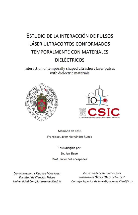 Estudio de la interacción de pulsos láser ultracortos conformados temporalmente con materiales dieléctricos