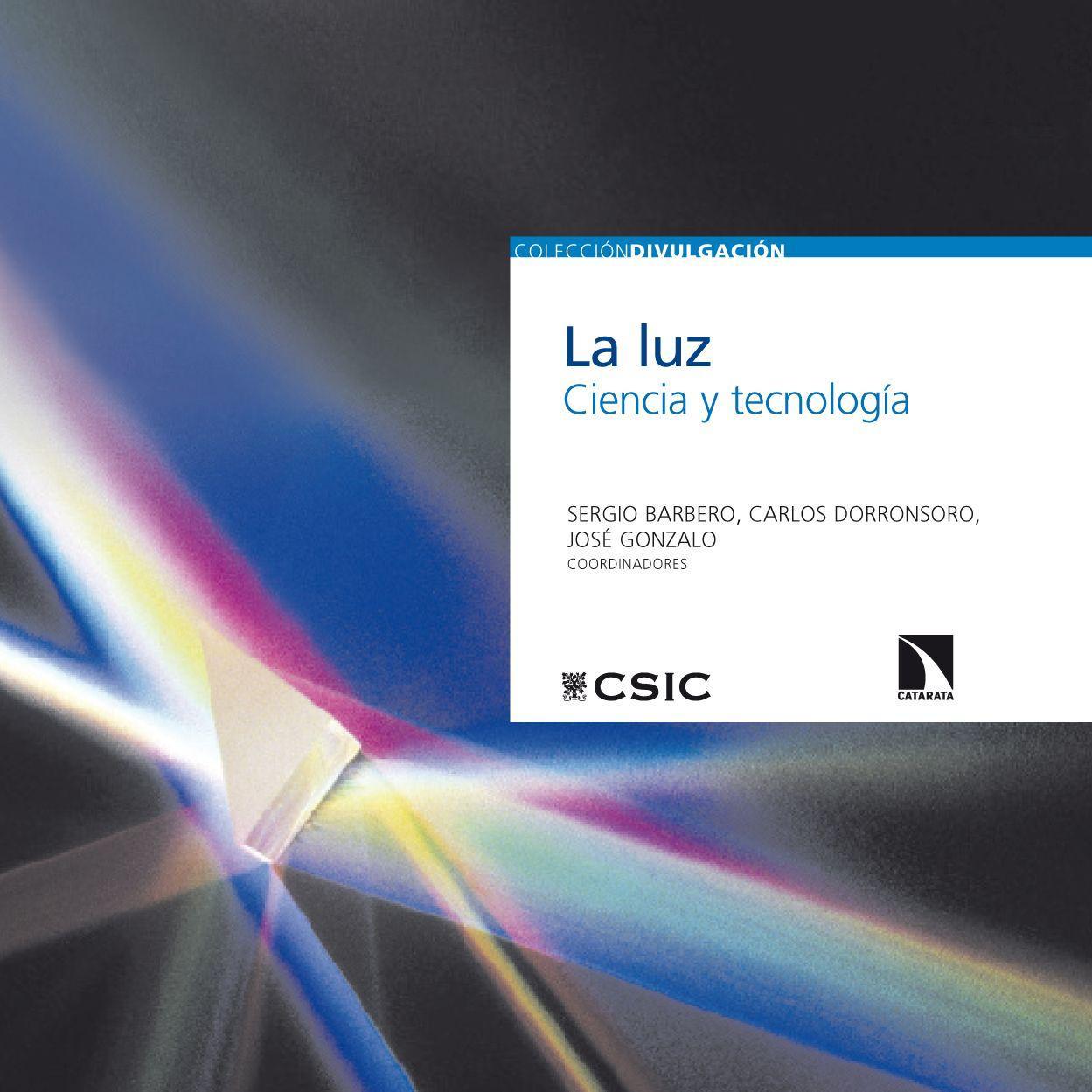 La luz. Ciencia y tecnología